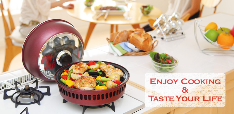 ENJOY COOKING & TASTE YOUR LIFE